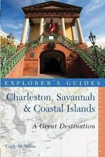 Explorer's Guide Charleston, Savannah & Coastal Islands: A Great Destination (Se