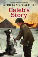 Caleb's Story, Paperback by MacLachlan, Patricia, Brand New, Free shipping in...