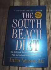 The South Beach Diet : The Delicious, Doctor-Designed, Foolproof Plan for Fast a