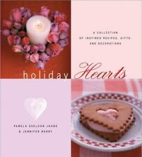 Holiday Hearts : A Collection of Inspired Recipes, Gifts, and Decorations by Pa…