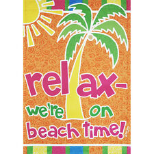 "RELAX-WERE ON BEACH TIME! 28"" X 40"" PORCH FLAG 26-1888-34 FLIP IT! RAIN OR SHINE"