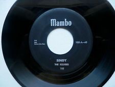 SQUIRES ..., Sindy / Do-Be-Do-Be-Wop ... 1st Press 45 on MAMBO 105  .. Nice Copy