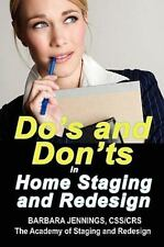 Do's and Don'ts in Home Staging and Redesign: 101 Actual Case Studies for Stager