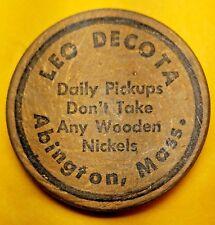 LEO DECOTA ABINGTON, MASS WOODEN NICKEL ADVERTISING TOKEN-RARE-1950s