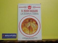 ART 7.995 LIBRO LA DONNA ETERNA DI RIDER H HAGGARD EDIZIONE INTEGRALE DEL 1994