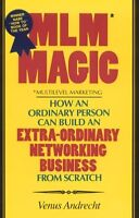 MLM Magic : How an Ordinary Person Can Build an Ex