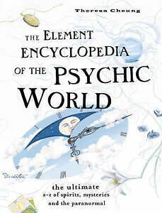 The Element Encyclopedia of the Psychic World: The Ultimate A-Z of Spirits,...