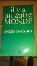 André Frossard - Il y a un autre monde - Fayard (1976)