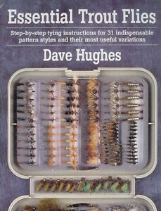 HUGHES DAVE FLY TYING AND FLYFISHING BOOK ESSENTIAL TROUT FLIES paperback NEW