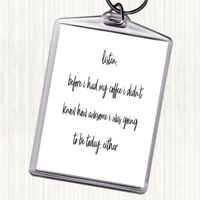 White Black Before My Coffee Quote Bag Tag Keychain Keyring