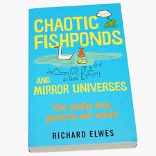 Chaotic Fishponds and Mirror Universes: Strange Maths Behind the Modern World