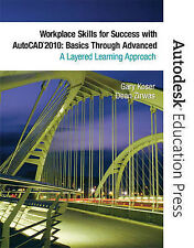 Workplace Skills for Success with AutoCAD 2010: Basics Through Advanced by Kose