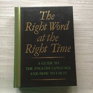 The Right Word At The Right Time -1985 Readers Digest Hardback