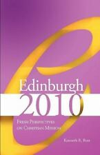 Edinburgh 2010 : Fresh Perspectives on Christian Mission by Kenneth R. Ross...