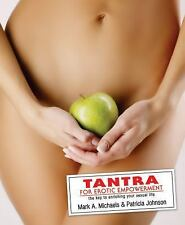 Tantra for Erotic Empowerment: The Key t