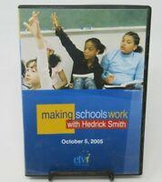 HEDRICK SMITH - MAKING SCHOOLS WORK DVD, OCT. 2005 ETV, AMER. TROUBLED SCHOOLS