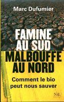 Livre  famine au sud malbouffe au nord comment le bio peut nous sauver book
