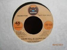 """TODD RUNDGREN PROMOTIONAL SINGLE """"CAN WE STILL BE FRIENDS"""" !"""