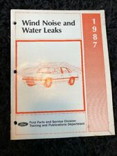 FORD 1987 WIND NOISE AND WATER LEAKS MANUAL PARTS AND SERVICE DIVISION