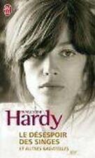 Le désespoir des singes Hardy  Françoise Occasion Livre