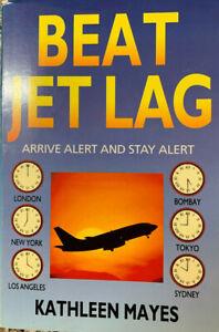 BEAT JET LAG Arrive Alert and Stay Alert