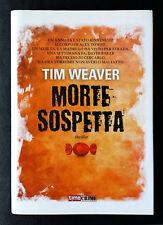 Tim Weaver, Morte sospetta, Ed. Fanucci, 2013