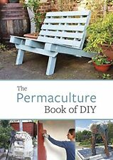 NEW The Permaculture Book of DIY by John Adams