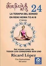 La Terapia Del Sonido en Reiki Heiwa to Ai R by Ricard La3pez (2014, Paperback)
