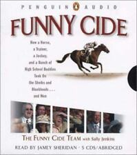 Funny Cide : How a Horse, a Trainer, a Jockey, and a Bunch of High School Buddie