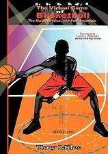 The Virtual Game of Basketball: The Math, Physics and Fundamentals (Black & Whit