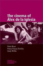 The Cinema of Alex de la Iglesia (Paperback or Softback)