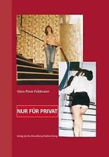 Hans-Peter Feldmann: Nur fur Privat by  | Hardcover Book | 9783863359188 | NEW