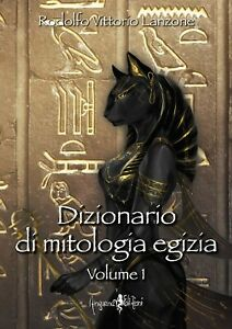 Dizionario di mitologia egizia. Vol. 1 - [Anguana Edizioni]