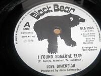 "LOVE DIMENSION "" I FOUND SOMEONE ELSE "" 7"" SINGLE EXCELLENT 1978 FUNK"