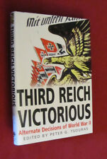 Third Reich Victorious : The Alternate History of How the Germans Won... HC NEW