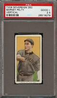 Rare 1909-11 T206 Barney Pelty Vertical Sovereign 350 St Louis PSA 2.5 GD +