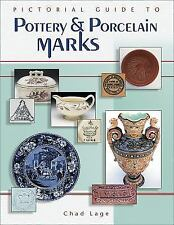 Pictorial Guide to Pottery & Porcelain Marks, Hardcover by Chad Lage