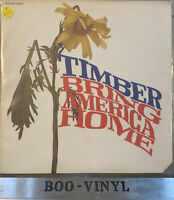 TIMBER - BRING AMERICA HOME LP EKS-74095 ELEKTRA 1971 EX / VG+