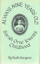 Always Nine Years Old Sarah Orne Jewett's Childhood - Ruth Sargent First Edition