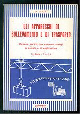 COL A. GLI APPARECCHI DI SOLLEVAMENTO E TRASPORTO MANUALE LAVAGNOLO ANNI '50