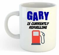 Gary Is Currently Refuelling Mug - Funny, Gift, Name, Personalised