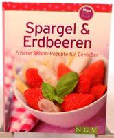 Spargel und Erdbeeren + Umfangreiches kompaktes Kochbuch / Backbuch + Rezepte +