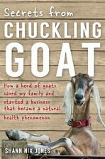 Secrets from Chuckling Goat: How a Herd of Goats Saved My Family and Started a B