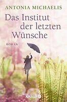 Das Institut der letzten Wünsche: Roman von Michaelis, A... | Buch | Zustand gut