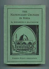 NATIONALIST CRUSADE IN SYRIA 1928 France Ottoman Turkey Druze Armenians