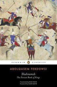 Shahnameh : The Persian Book of Kings, Paperback by Ferdowsi, Abolqasem; Davi...