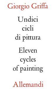 Giorgio Griffa. Undici cicli di pittura. Eleven cycles of paintings
