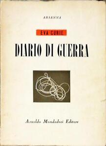 DIARIO DI GUERRA - EVA CURIE - MONDADORI 1946