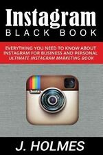Instagram : Instagram Blackbook: Everything You Need to Know about Instagram ...
