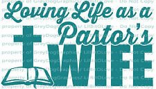 Loving Life as a Pastor's Wife Vinyl Decal Sticker Preacher Minister Car Auto